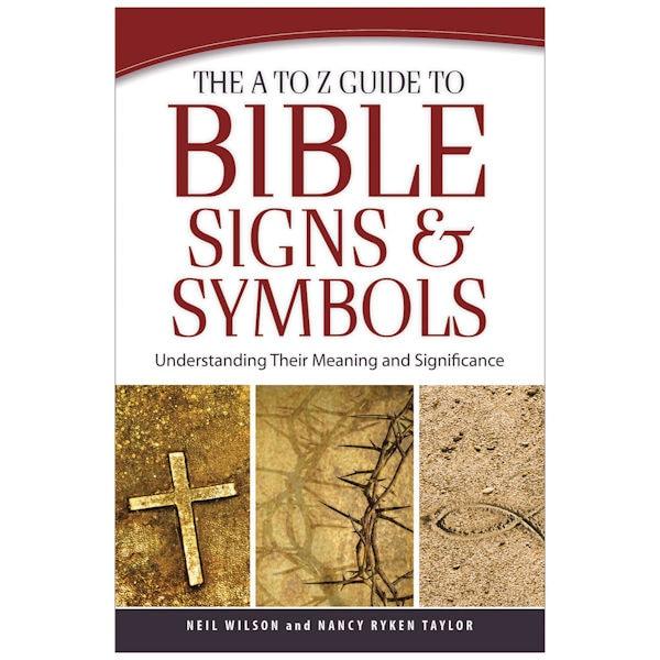 The A To Z Guide To Bible Signs And Symbols Bas Bleu Um2102