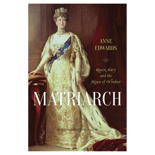 Matriarch Queen Mary And The House Of Windsor Bas Bleu Up5782