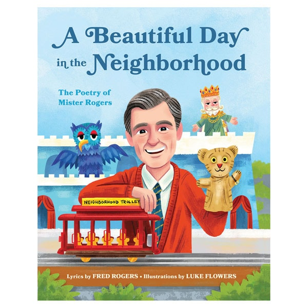 A Beautiful Day In The Neighborhood The Poetry Of Mister Rogers 1 Review 5 Stars Bas Bleu Uq7152