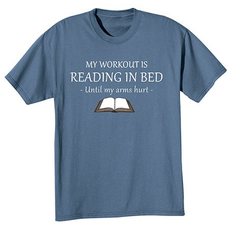 """""""My Workout Is Reading in Bed"""" T-Shirt"""