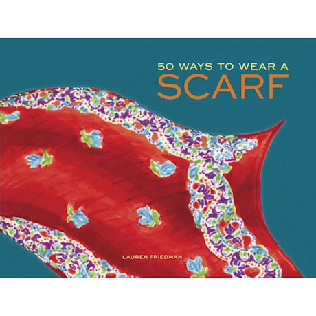 Fifty Ways to Wear a Scarf