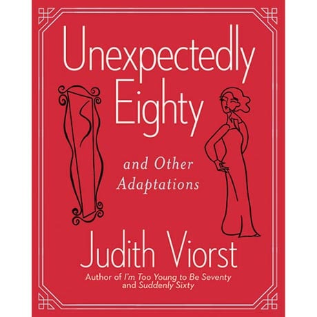 Viorst: Unexpectedly Eighty