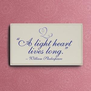 """""""'A Light Heart Lives Long'""""' Plaque"""