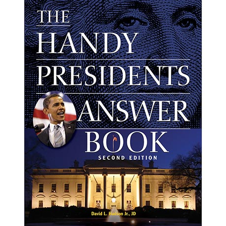 The Handy Presidents Answer Book: Second Edition