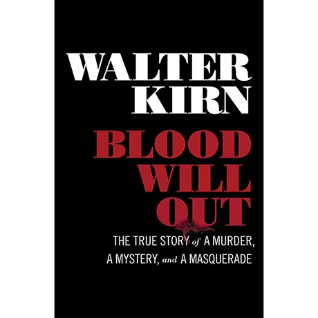 Blood Will Out: A True Story of a Murder, a Mystery, and a Masquerade