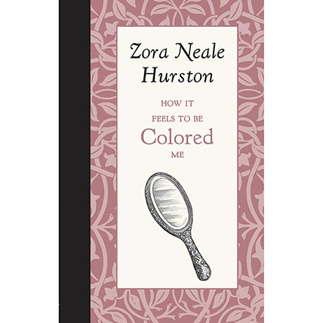 American Roots Series - How It Feels to Be Colored Me by Zora Neale Hurston