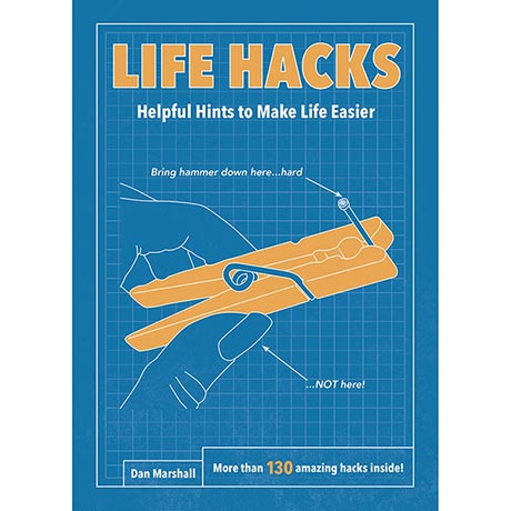 Life Hacks: Helpful Hints to Make Life Easier