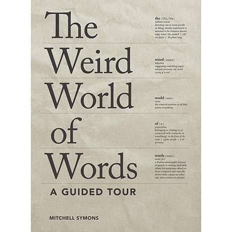 The Weird World of Words: A Guided Tour