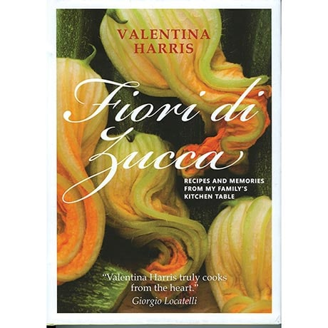 Fiori di Zucca: Recipes and Memories from My Family's Kitchen Table