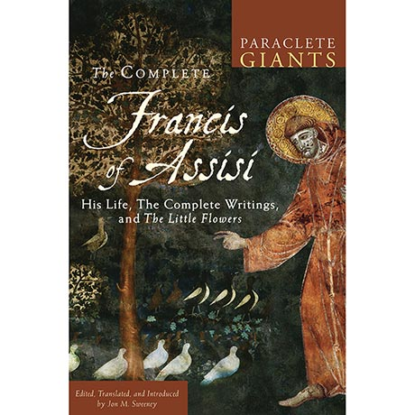 The Complete Francis of Assisi: His Life, the Complete Writings, and <i>The Little Flowers</i>