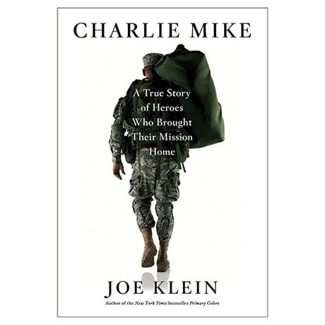 Charlie Mike: A True Story of Heroes Who Brought Their Mission Home