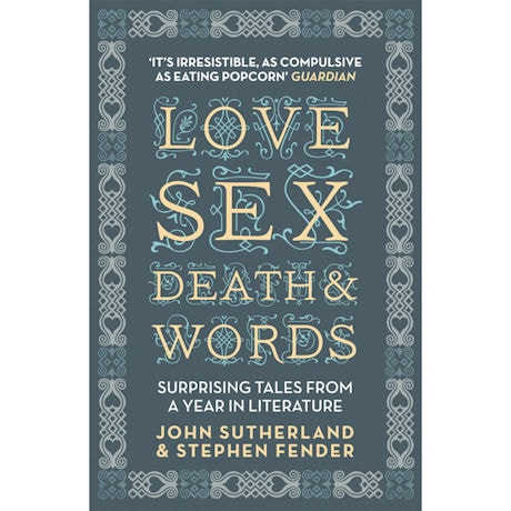 Love, Sex, Death and Words: Surprising Tales from a Year in Literature