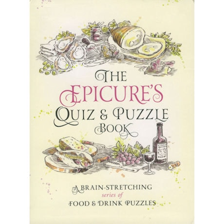 The Epicure's Quiz and Puzzle Book: A Brain-Stretching Series of Food and Drink Puzzles