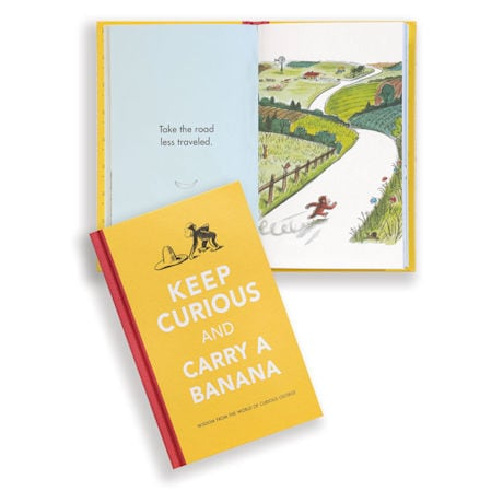 Keep Curious and Carry a Banana: Wisdom from the World of Curious George