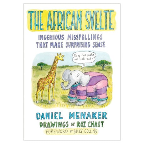The African Svelte: Ingenious Misspellings That Make Surprising Sense