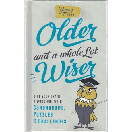 Older and A Whole Lot Wiser