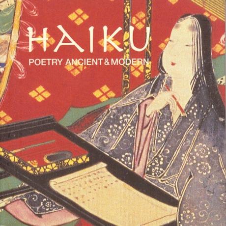 Haiku: Poetry Ancient and Modern
