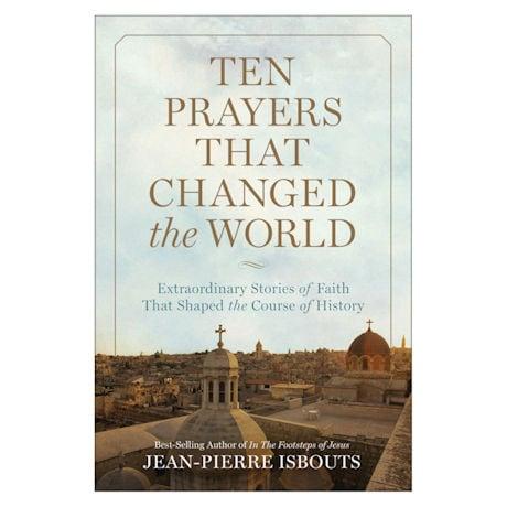 Ten Prayers That Changed the World
