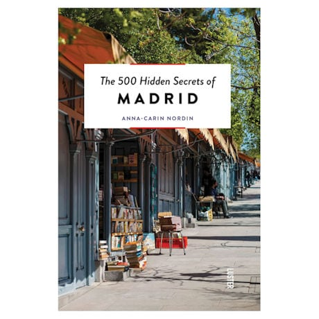 500 Hidden Secrets: Madrid
