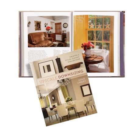 Upscale Downsizing: Creating a Stylish, Elegant, Smaller Home