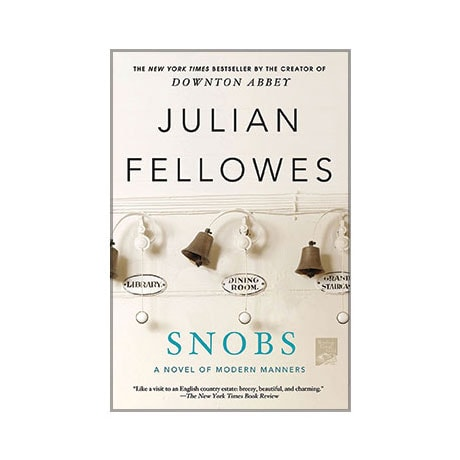 Snobs: A Novel of Modern Manners
