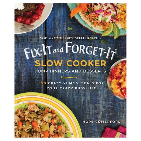 Fix-It and Forget-It® Slow Cooker Dump Dinners and Desserts
