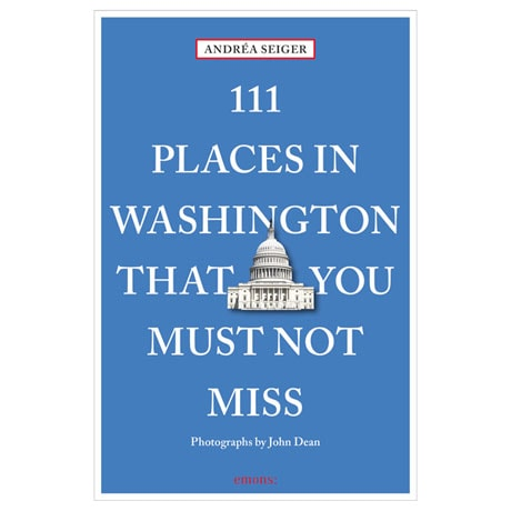 111 Places in...That You Must Not Miss - Washington D.C.