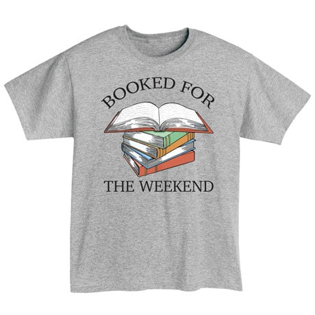 Booked for the Weekend Shirt