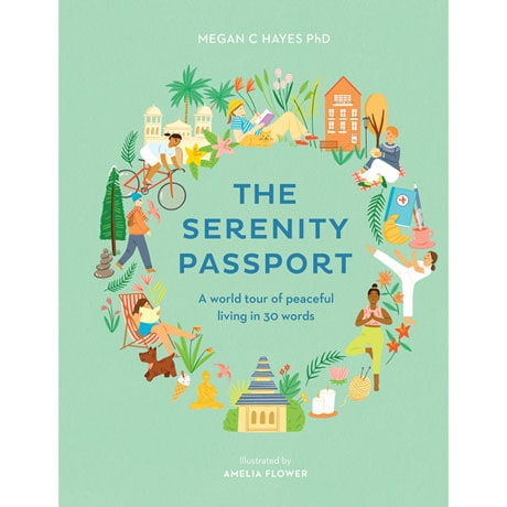 The Serenity Passport: A World Tour of Peaceful Living in Thirty Words