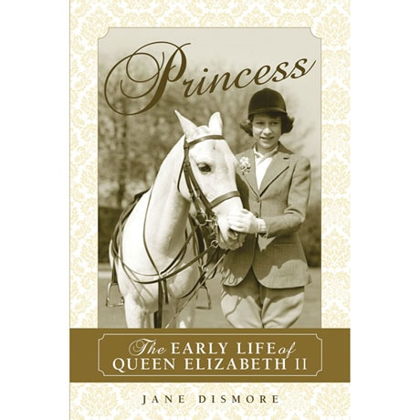 Princess: The Early Life of Queen Elizabeth II