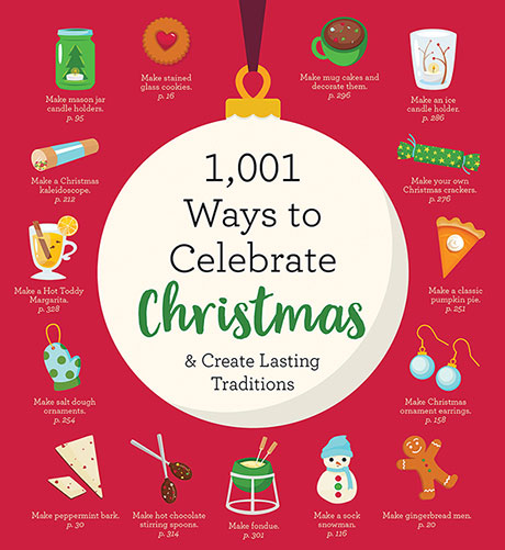 1,001 Ways to Celebrate Christmas and Create Lasting Traditions