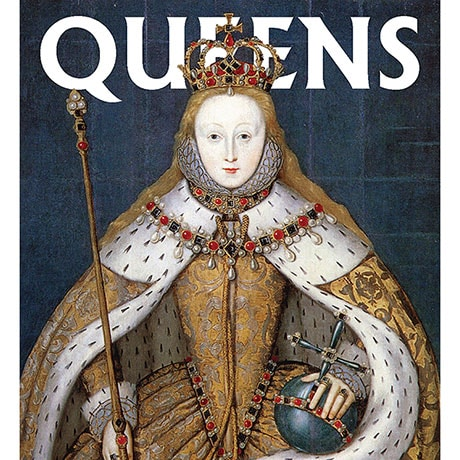 Queens: Women Who Ruled