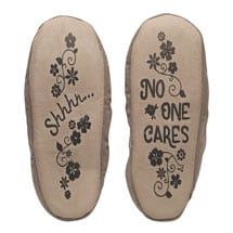 Shhh No One Cares Slippers