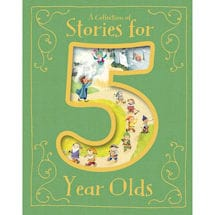 A Collection of Stories for Five Year Olds