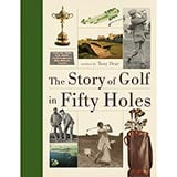 The Story of Golf in Fifty Holes