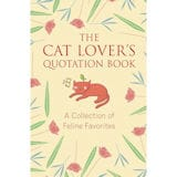Cat Lover's Quotation Book: A Collection of Feline Favorites