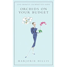 Orchids on Your Budget: Live Smartly on What You Have
