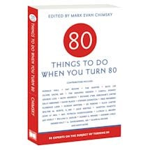80 Things to Do When You Turn 80