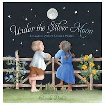 Under the Silver Moon: Lullabies, Night Songs and Poems