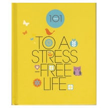 101 Ways to a Stress-Free Life