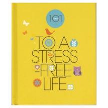 101 Ways to a Stress-Free Life