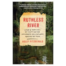 Ruthless River: Love and Survival on the Amazon's Relentless Madre de Dios