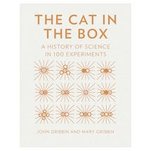 The Cat in the Box: A History of Science in 100 Experiments