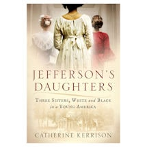 Jefferson's Daughters: Three Sisters, White and Black, in a Young America: Large Print