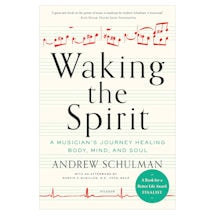Waking the Spirit: A Musician's Journey Healing Body, Mind, and Soul