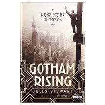 Gotham Rising: New York in the 1930s