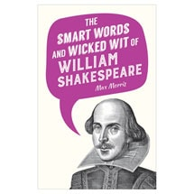 Smart Words and Wicked Wit Series - William Shakespeare