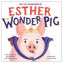 The True Adventures of Esther the Wonder Pig Children's Book