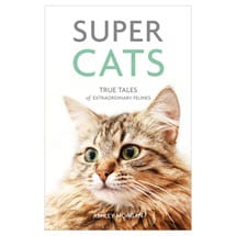 Super Cats: True Tales of Extraordinary Felines