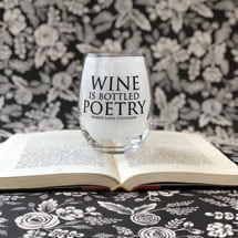Wine Is Bottled Poetry Glass